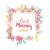 Good Morning Monday. Vector Background With Flowers Elements. poster