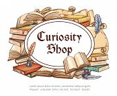 Curiosity Shop Sketch Poster Of Antique Bookshop. Vintage Book, Old Manuscript And Medieval Scroll W poster