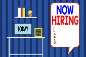 Handwriting Text Writing Now Hiring. Concept Meaning Workforce Wanted Employees Recruitment Today Jo poster