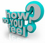 The words How Do You Feel and question mark in blue and white 3D letters asking what your opinion or