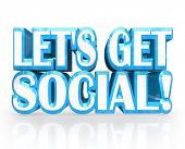 The words Let's Get Social in blue 3D letters inviting you for a meeting, socializing, meet-up, gath