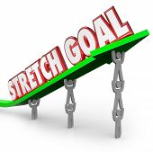 Stretch Goal words on an arrow lifted by a team of workers to illustrate long-term plan or objective for a company, business or organization