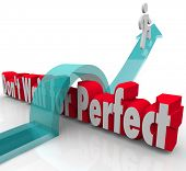 Don't Wait for Perfect words in 3d red letters and a man jumping over them on an arrow to achieve success