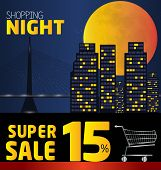 Shopping Night , Discount Of 15 Percent. Vector City At Night. Vector Banner Discount Of 15 Percent.