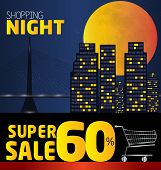 Shopping Night , Discount Of 60 Percent. Vector City At Night. Vector Banner Discount Of 60 Percent.