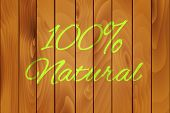 100% Natural on a wood texture