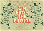stock photo of robot  - Vintage poster in grunge style with retro robots  - JPG