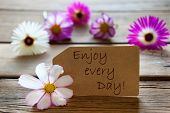 Label With Life Quote Enjoy Every Day With Cosmea Blossoms