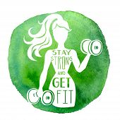 Stay Strong And Get Fit. Vector Fitness Illustration Of A Slim Woman Working Out With Dumbbells, Mot poster