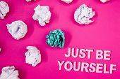 Text Sign Showing Just Be Yourself. Conceptual Photo Self Attitude Confidence True Confident Honesty poster