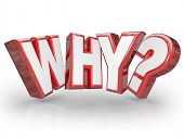 The word Why in red 3D letters and a question mark to ask the reason or origin behind something and