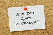 Are You Open to Change?
