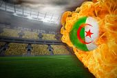 Composite image of fire surrounding algeria flag football against large football stadium with lights