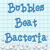 bubbles beat bacteria