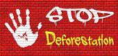 foto of deforestation  - stop deforestation safe our planet dant cut down our trees the Amazon the African or Azian rainforest graffiti on red brick wall - JPG