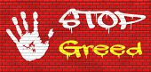 foto of  greed  - greed stop being greedy fair trade and not short term economy but sustainable agriculture and energy solidarity and responsibility graffiti on red brick wall, text and hand   - JPG