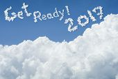 Beautiful Blue Sky And White Cloud. Sunny Day.cloudscape.close Up The Cloud.text Get Ready 2017.get poster