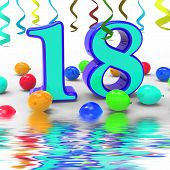 Number Eighteen Party Displays Colourful Teen Celebration Or Event