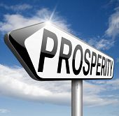 pic of prosperity sign  - prosperity succeed in life and business be happy and successful good fortune happiness financial success sign    - JPG