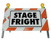 Stage Fright words on a barricade or sign to illustrate a fear of public speaking or performance before an audience or crowd