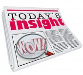 Today's Insights Words on newspaper headline illustrating or announcing important information or analysis you need to know