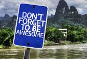 Don't Forget to Be Awesome sign with a exotic background