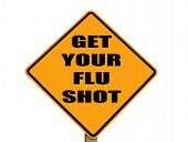 stock photo of flu shot  - caution sign reminding everyone to get their flu shot with clipping path included - JPG