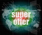 Marketing Concept: Words Super Offer On Digital Screen