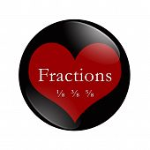 pic of fraction  - I Love Fractions button A black and red button with word Fractions and some fractions and a heart isolated on a white background - JPG
