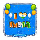 picture of indian independence day  - Elegant greeting card decorated with stylish tricolor text I Love India and flying balloons on grungy blue background for Indian Independence Day celebration - JPG
