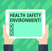 Conceptual Hand Writing Showing Health Safety Environment. Business Photo Text Environmental Protect poster