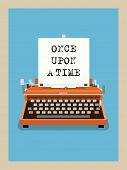 Once upon a time - Retro Typewriter Vector Illustration. Phrase on sheet of paper in vintage typewri