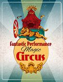 stock photo of fantastic  - Magic chapiteau travelling circus fantastic performance show announcement retro poster with lion fire ring  trick vector illustration - JPG