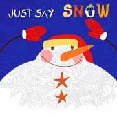 Just Say Snow Concept Card. Funny Snowman  In Bright Colors