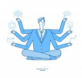 Multitasking Businessman. Project Manager Sitting In Relaxation Yoga Lotus Pose Thinking On Tasks. E poster