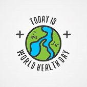 Word Today Is World Health Day For World Health Day With Abstract World Map. Design Letter World Hea poster