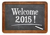 Welcome 2015 - New Year concept on a vintage slate blackboard
