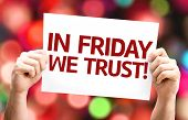 In Friday We Trust card with colorful background with defocused lights