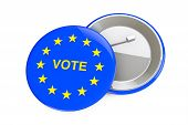 European Union Voting Concept. Badge With European Union Flag And Vote Sign On A White Background. 3 poster