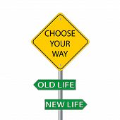 Choose Your Way, Old Or New Life