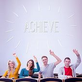 The word achieve against college students raising hands in the classroom