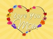 stock photo of i love you mom  - Colorful flowers decorated heart shape with text Love You Mom on abstract rays background for Happy Mother - JPG