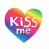 Kiss Me Phrase On Rainbow Heart. Hand Lettering. Perfect For Invitations, Greeting Cards, Quotes, Bl poster