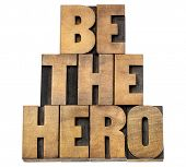 pic of role model  - be the hero   - JPG