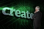 The word create and thoughtful businessman standing back to camera against green and black circuit b