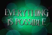 Everything Is Possible Word On Vintage Bokeh Background, Concept Sign