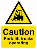 Caution Fork-lift trucks operating sign