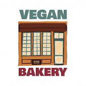 Advertising Banner Inscription Vegan Bakery Flat. Vegetarian Bakery With Good Pastries. Facade Build poster
