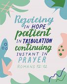 Hand Lettering With Bible Verse Rejoicing In Hope, Patient In Tribulation, Instant In Prayer. poster