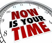 A white clock with the words Now Is Your Time representing the opportunity for you to show off and d